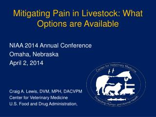 Mitigating Pain in Livestock:  What Options  are Available