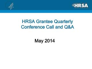HRSA Grantee Quarterly Conference Call and Q&A