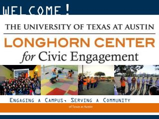 Engaging a Campus, Serving a  Community The University of Texas at Austin