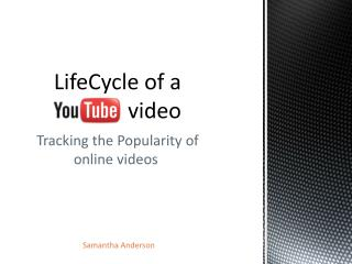 LifeCycle  of a  video