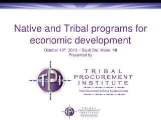 Native and Tribal programs for economic development