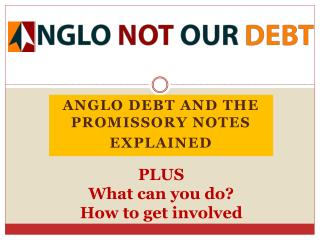 ANGLO debt and THE Promissory notes Explained