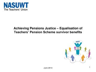 Achieving Pensions Justice – Equalisation of Teachers' Pension Scheme survivor benefits