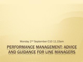 Performance Management: ADVICE AND GUIDANCE FOR LINE MANAGERS
