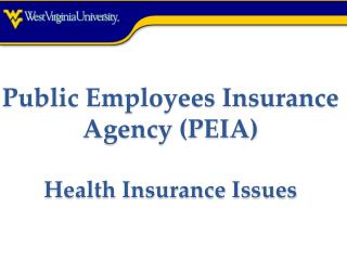 Public Employees Insurance Agency (PEIA) Health Insurance Issues
