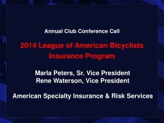 Annual Club Conference Call  2014 League of American Bicyclists Insurance Program