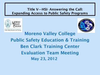 Title V—HSI- Answering the Call:   Expanding Access to Public Safety Programs