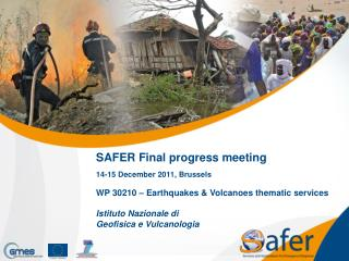 SAFER Final progress meeting 14-15 December 2011, Brussels WP  30210  – Earthquakes & Volcanoes thematic services Istit