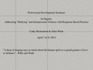 Professional Development Seminars In Dignity: Addressing �Bullying� and Interpersonal Violence with Response-Based Prac