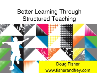 better learning through structured teaching   douglas fisher   fisherandfrey