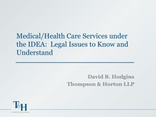 Medical/Health Care Services under the IDEA: Legal Issues to Know and Understand