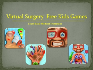 Virtual Surgery Kids Games - Kids Will Learn Basic Medical T