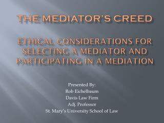 The Mediator's  CREED Ethical Considerations for Selecting a Mediator and Participating in a Mediation