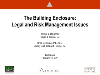 The Building Enclosure:   Legal and Risk Management Issues Patrick J. O'Connor Faegre  & Benson, LLP Brian C. Kramer, P