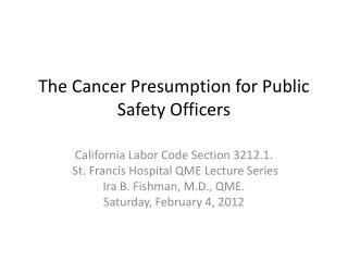 The Cancer Presumption for Public Safety Officers