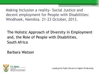 Making Inclusion a reality- Social Justice and decent employment for People with Disabilities: Windhoek, Namibia. 21-23