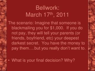 Bellwork: March 17 th , 2011