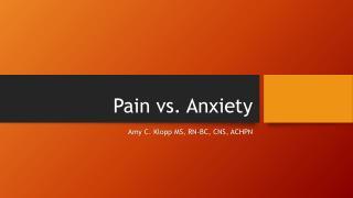Pain vs. Anxiety