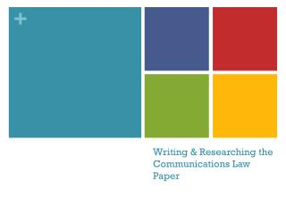 Writing & Researching the Communications Law Paper