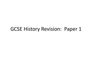 GCSE History Revision:  Paper 1