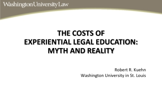 THE  COSTS  OF  EXPERIENTIAL LEGAL EDUCATION:  MYTH AND REALITY