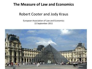 The Measure of Law and Economics Robert Cooter and Jody Kraus European Association of Law and Economics 22 September 20