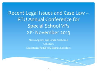 Recent Legal Issues and Case Law –  RTU  Annual Conference  for  Special  School VPs 21 st  November 2013