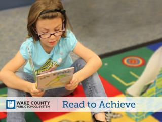 The Read to Achieve program  is part of The Excellent  Public Schools Act of N.C (NC House Bill 950)  which became law