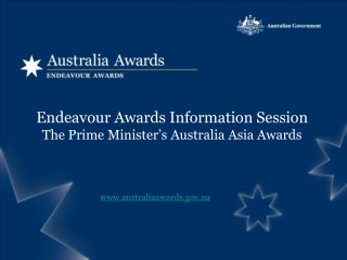 Endeavour Awards Information Session The Prime Minister's Australia Asia Awards
