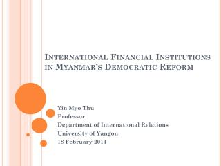 International Financial Institutions in Myanmar's Democratic Reform