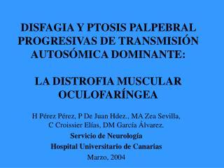 disfagia y ptosis palpebral progresivas de transmisi n autos mica dominante:  la distrofia muscular oculofar ngea