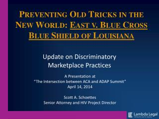 Preventing Old Tricks in the New World:  East v. Blue Cross Blue Shield of Louisiana