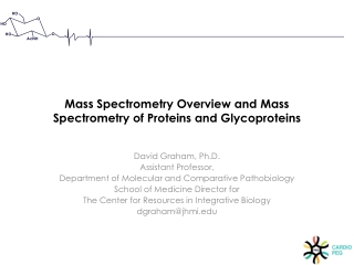 Mass Spectrometry Overview and Mass Spectrometry of Proteins and Glycoproteins