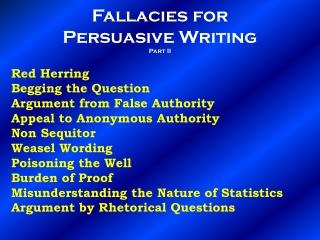 Fallacies for  Persuasive Writing Part  II