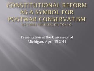 Constitutional Reform as a Symbol for Postwar  Conservatism by Chris Winkler, DIJ Tokyo