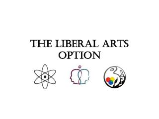 The Liberal Arts Option