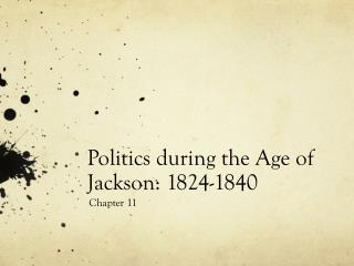 Politics during the Age of Jackson: 1824-1840