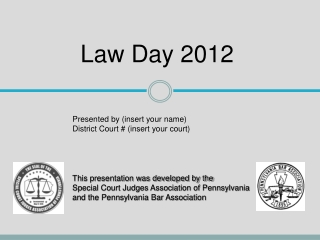 This presentation was developed by the Special Court Judges Association of Pennsylvania  and the Pennsylvania Bar Assoc