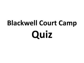 Blackwell Court Camp  Quiz