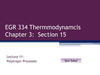 EGR 334  Thermmodynamcis Chapter 3:  Section 15