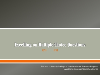 Excelling on Multiple-Choice Questions