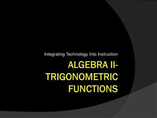 Algebra II- Trigonometric Functions