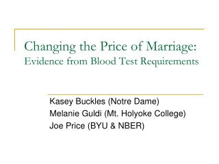 Changing the Price of Marriage: Evidence from Blood Test Requirements