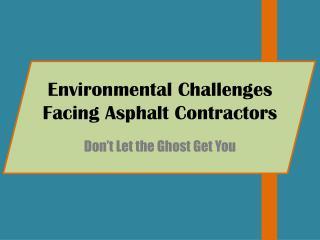 Environmental Challenges Facing Asphalt Contractors