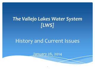 The Vallejo Lakes Water System [ LWS]