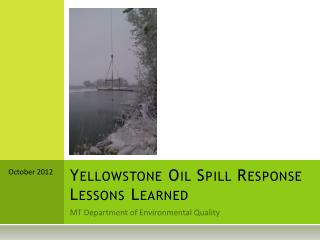 Yellowstone Oil Spill Response Lessons Learned