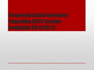 Frequently Asked Questions Regarding SCCS Teacher Evaluation PD 9/20/12