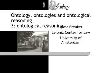 Ontology,  ontologies  and ontological reasoning 3: ontological reasoning