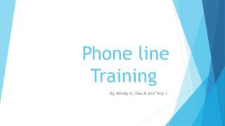 Phone line  Training