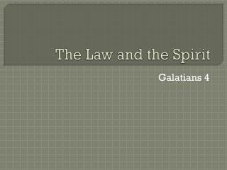 The Law and the Spirit